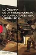 La Guerra De La Independencia: Un Conflicto Decisivo (1808-1814) (prem - Cuenca Toribio Jose Manuel