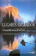 Lugares Sagrados Una Geografia Magica De La Tierra - Allende Carlos