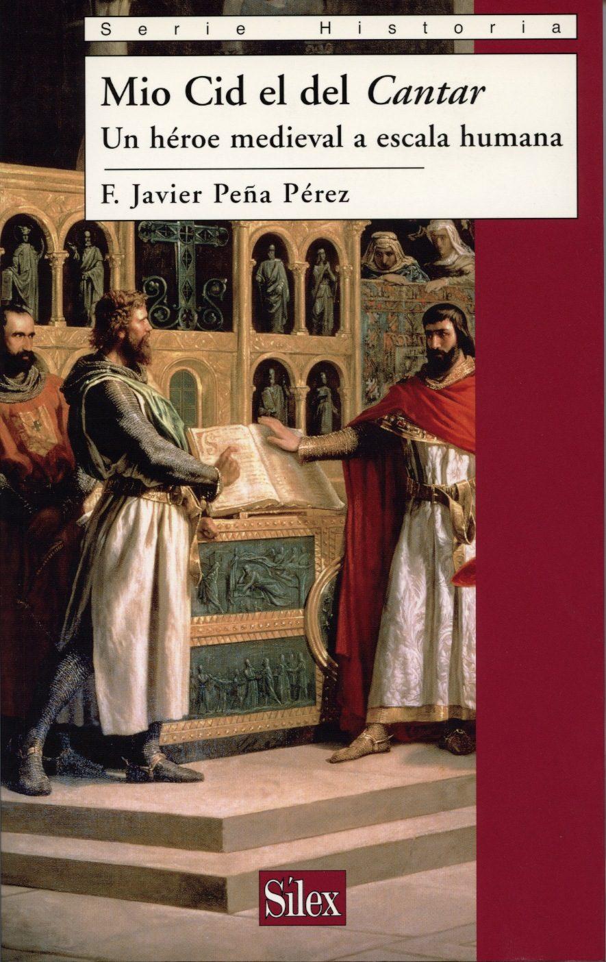Mio Cid El Del Cantar. Un Heroe Medieval A Escala Humana - Peña Perez F. Javier