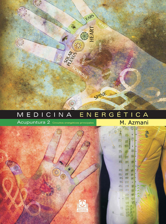Medicina Energetica: Acupuntura 2 - Azmani M.