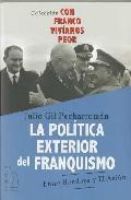 Politica Exterior Del Franquismo - Gil Pecharroman Julio