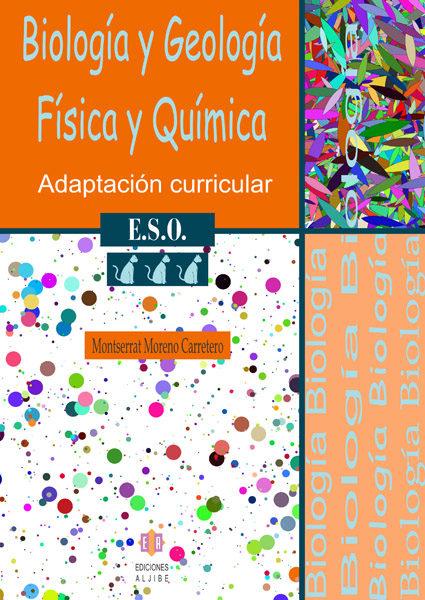 Biologia Y Geologia Fisica Y Quimica (3º E.s.o.): Adaptacion Curr Icul - Moreno Carretero Montserrat