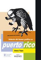 Historia Del Humor Grafico En Puerto Rico - Yepez Arturo