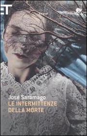 Le Intermittenze Della Morte - Saramago Jose