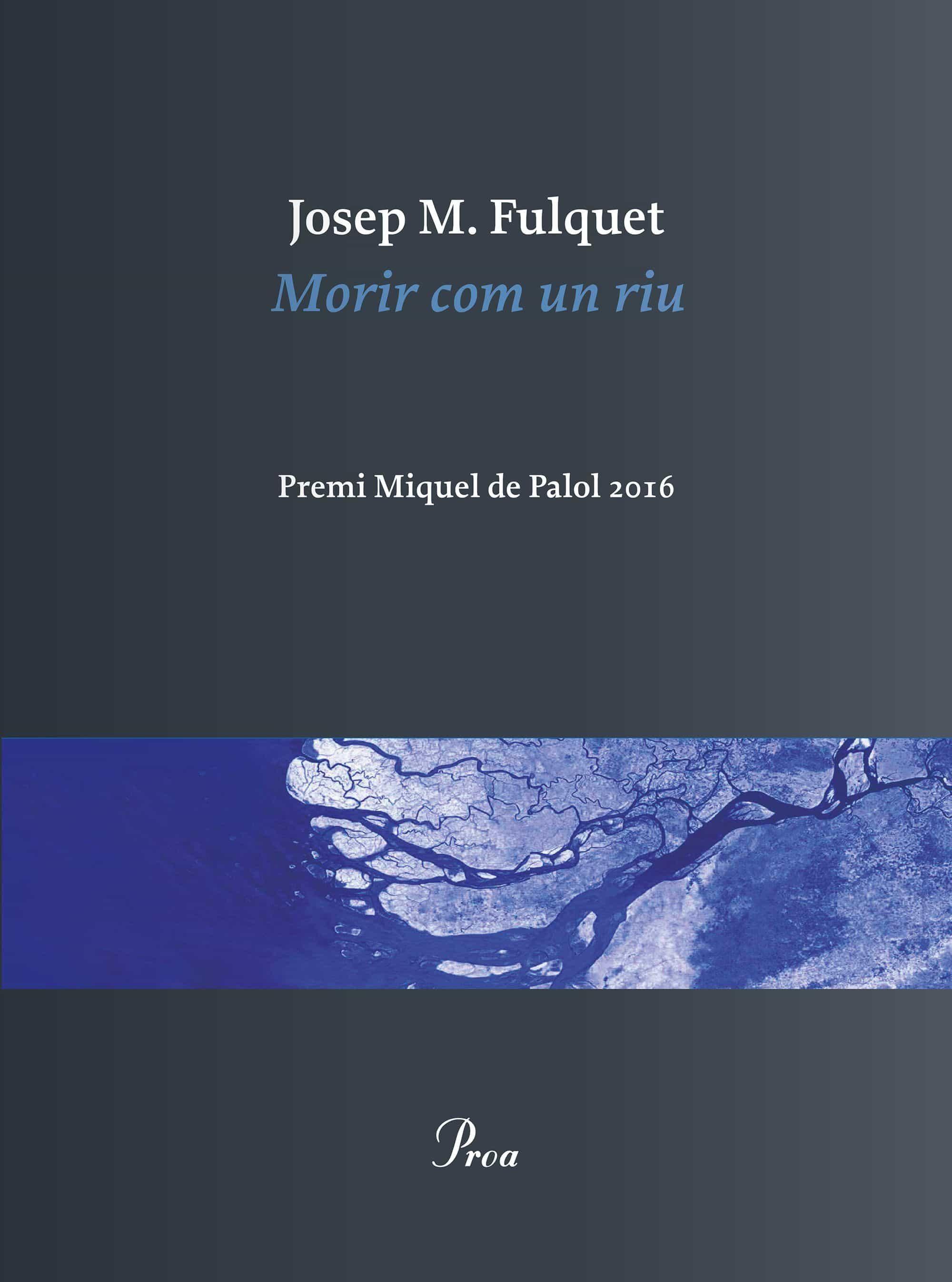 Morir Com Un Riu: Elegies - Fulquet Josep Maria