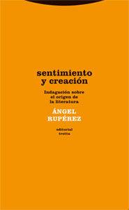 Sentimiento Y Creacion: Una Investigacion Sobre El Origen De La L Iter - Ruperez Angel