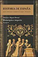 Historia De España (vol. Iii): Monarquia E Imperio - Bernal Antonio Miguel