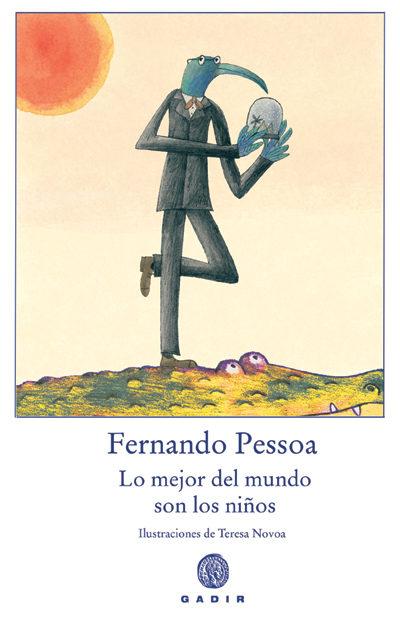 Lo Mejor Del Mundo Son Los Niños - Pessoa Fernando