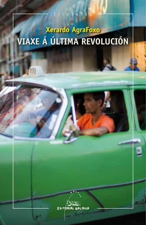 Viaxe A Ultima Revolucion - Agrafoxo Perez Xerardo