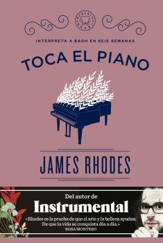 Toca El Piano: Interpreta A Bach En Seis Semanas - Rhodes James