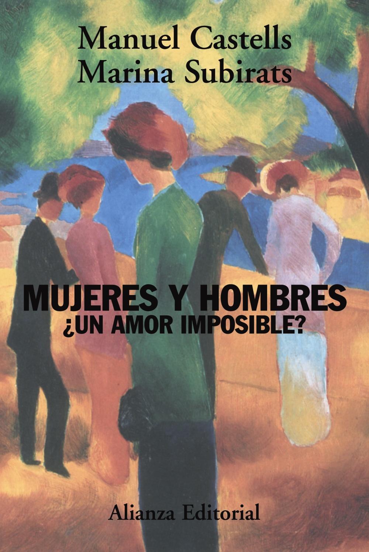 Mujeres Y Hombres ¿un Amor Imposible? - Castells Manuel
