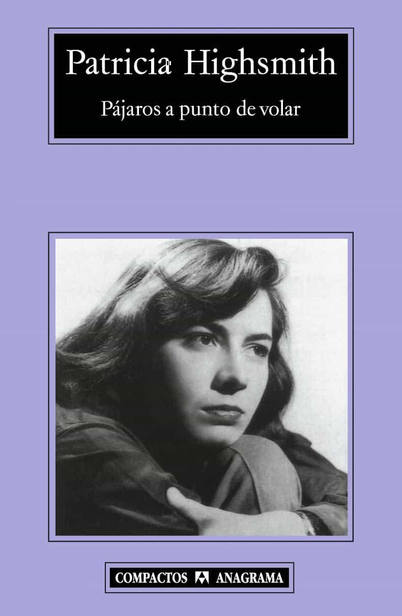 Pajaros A Punto De Volar - Highsmith Patricia
