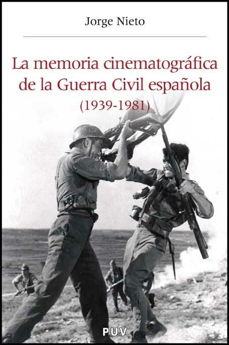 La Memoria Cinematografica De La Guerra Civil Española 1939-1942 - Nieto Ferrando Jorge