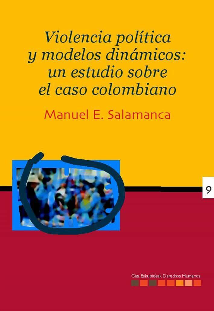 Violencia Politica Y Modelos Dinamicos:un Estudio Sobre El Caso Colomb - Salamanca Manuel Ernesto