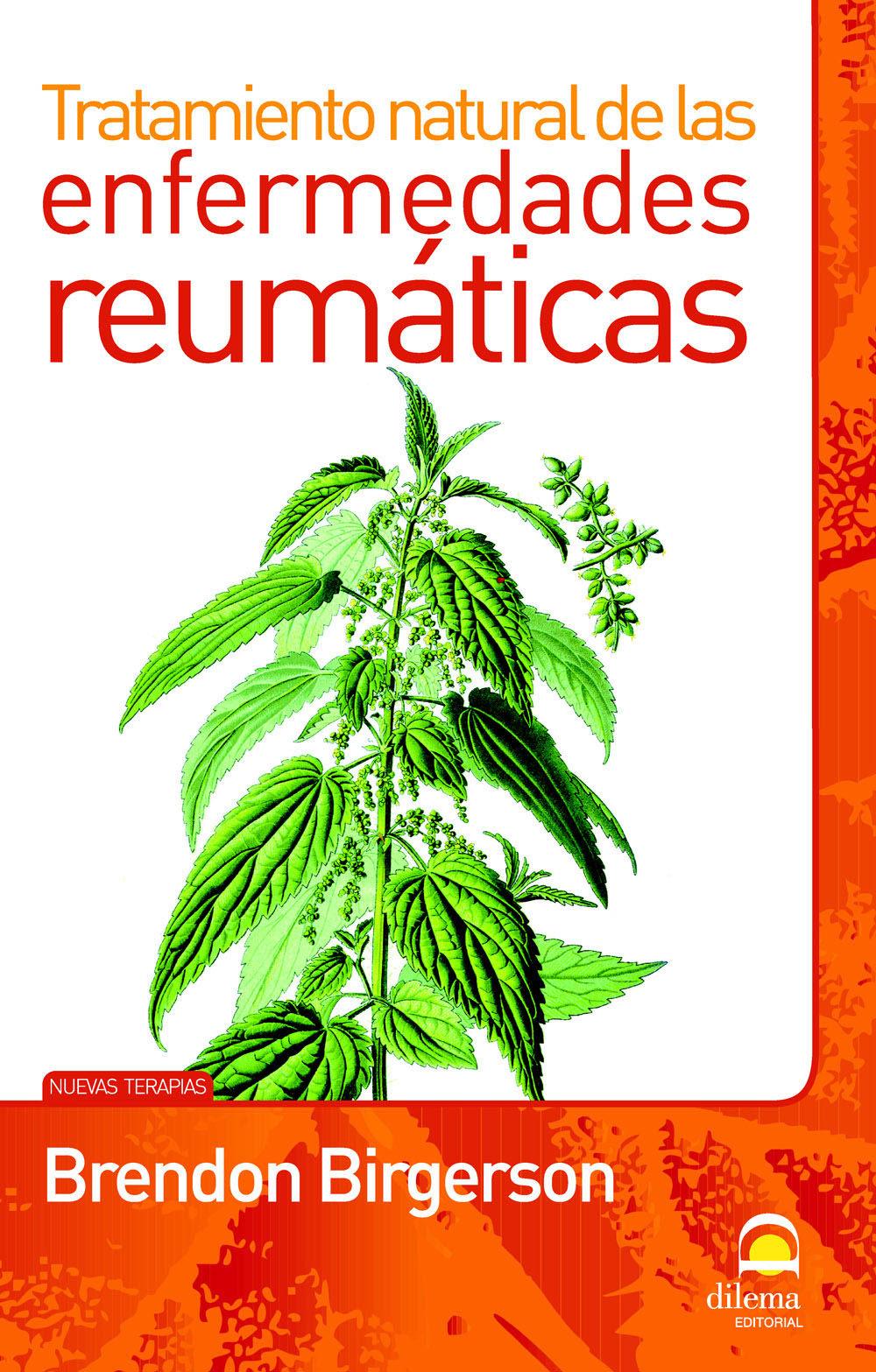 Enfermedades Reumaticas: Tratamiento Natural - Birgerson Brendon