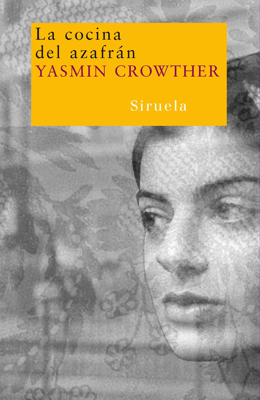 La Cocina Del Azafran - Crowther Yasmine