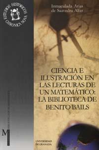 Ciencia E Ilustracion En Las Lecturas De Un Matematico: La Biblio Teca - Arias De Saavedra Alias Inmaculada