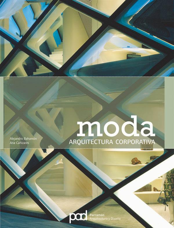 Moda: Arquitectura Corporativa - Bahamon Alejandro (ed.)