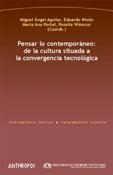 Pensar Lo Contemporaneo: De La Cultura Situada A La Convergencia Tecno - Vv.aa.