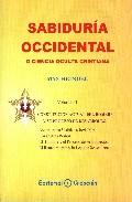 Sabiduria Occidental O Ciencia Oculta Cristiana (vol. I) - Heindel Max