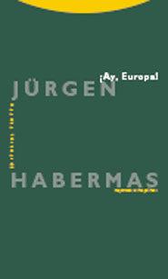 ¡ay Europa! - Habermas Jurgen