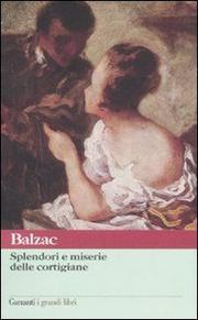 Splendori E Miserie Delle Cortigiane - Balzac Honore De