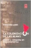 La Colonizacion De Las Almas - Mires Fernando