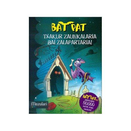 Bat Pat : Txakur Zaunkalaria Bai Zalapartaria! - Pavanello Roberto