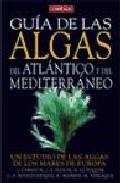 Guia De Las Algas Del Atlantico Y Del Mediterraneo - Cabioc H Jacqueline