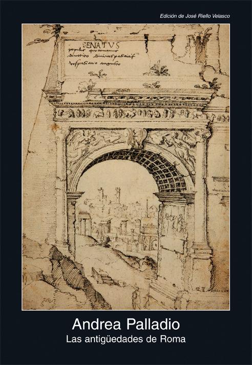 Las Antigüedades De Roma - Palladio Andrea