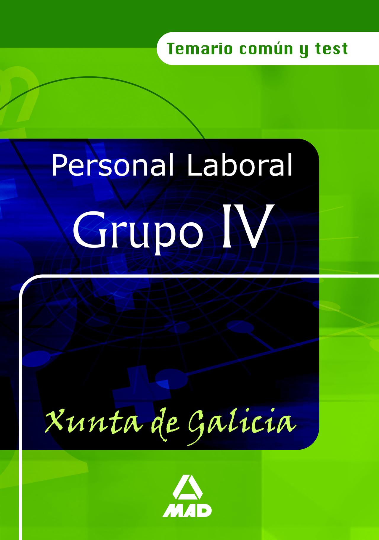 Personal Laboral De La Xunta De Galicia (grupo Iv): Temario Comun Y Te - Vv.aa.
