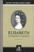Elisabeth La Emperatriz Enigmatica - Conte Corti E. C.