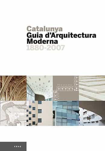 Catalunya: Guia D Arquitectura Moderna - Vv.aa.