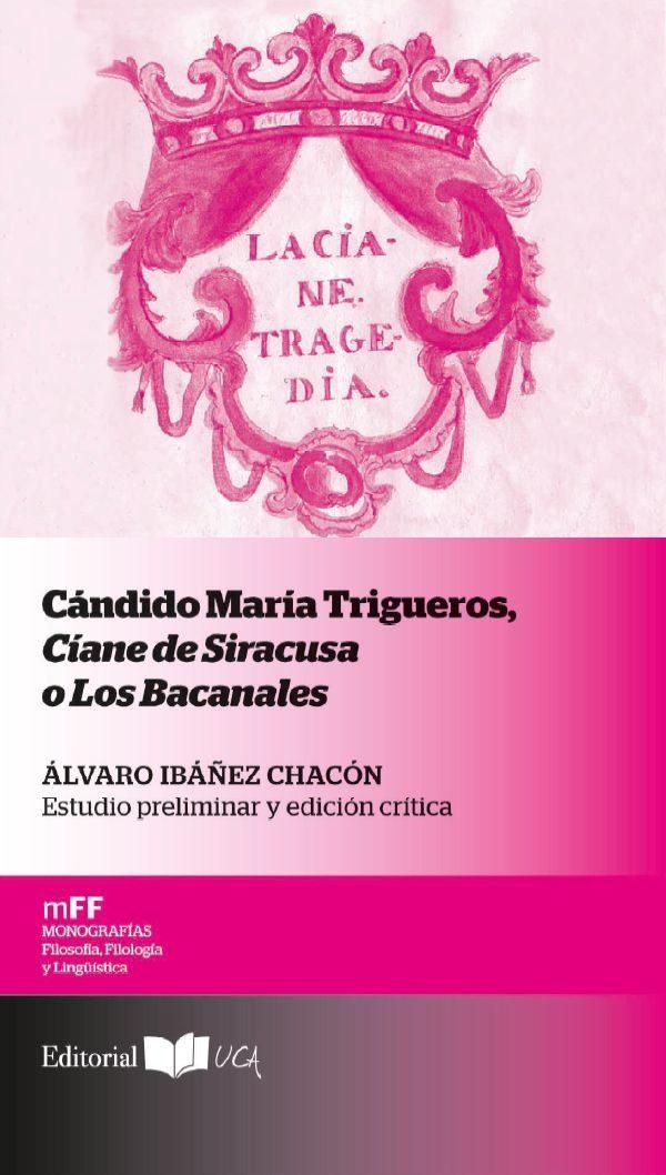 Cándido María Trigueros Ciane De Siracusa O Los Bacanales - Ibañez Chacon Alvaro