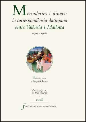 Mercaderies I Diners: La Correspondencia Datiniana Entre Valencia Y Ma - Orcandi Angela