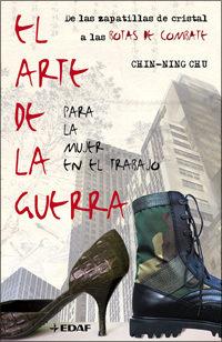 El Arte De La Guerra Para La Mujer En El Trabajo: De Las Zapatill As D - Chu Chin-ning