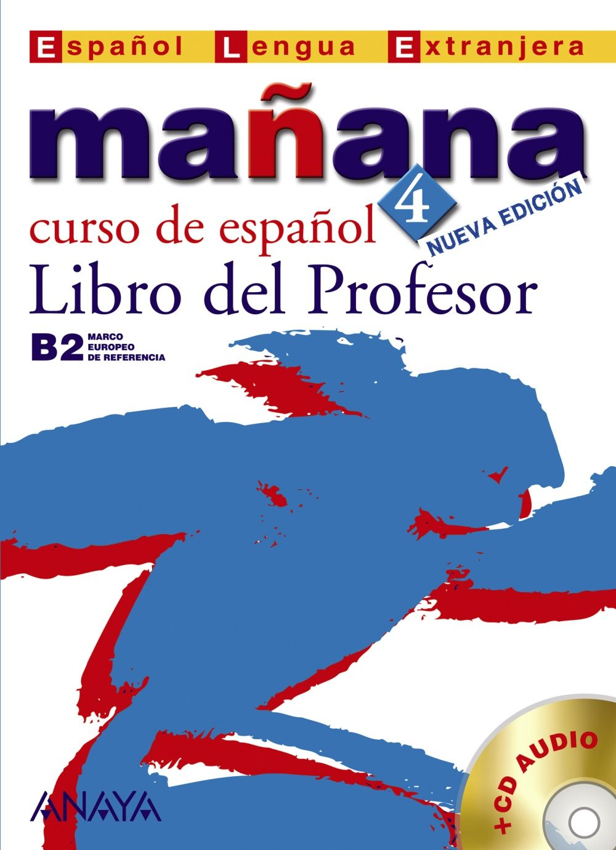 Mañana 4: Curso De Español: Libro Del Profesor: Nivel Superior - Vv.aa.