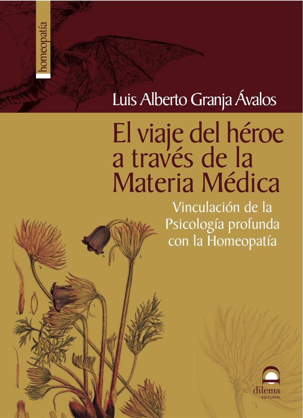 El Viaje Del Heroe A Traves De La Materia Medica: Vinculacion De La Ps - Granja Avalos Luis Alberto