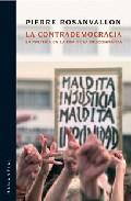 La Contrademocracia: La Politica En La Era De La Desconfianza - Rosanvallon Pierre