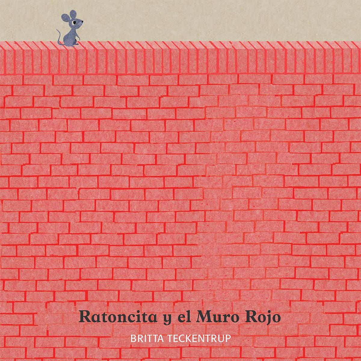 Ratoncita Y El Muro Rojo - Teckentrup Britta