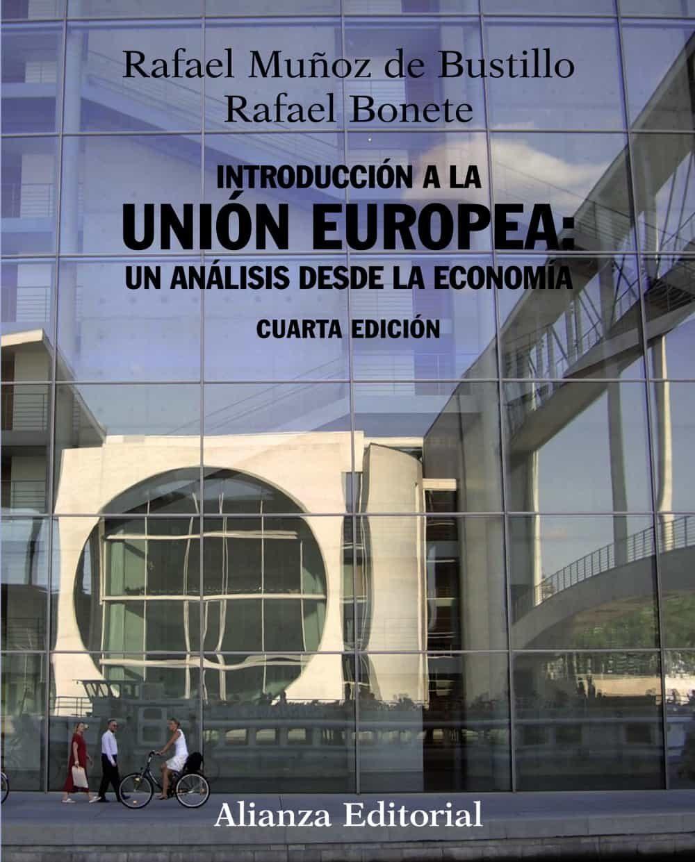 Introduccion A La Union Europea: Un Analisis Desde La Economia (4 ª Ed - Muñoz De Bustillo Llorente Rafael