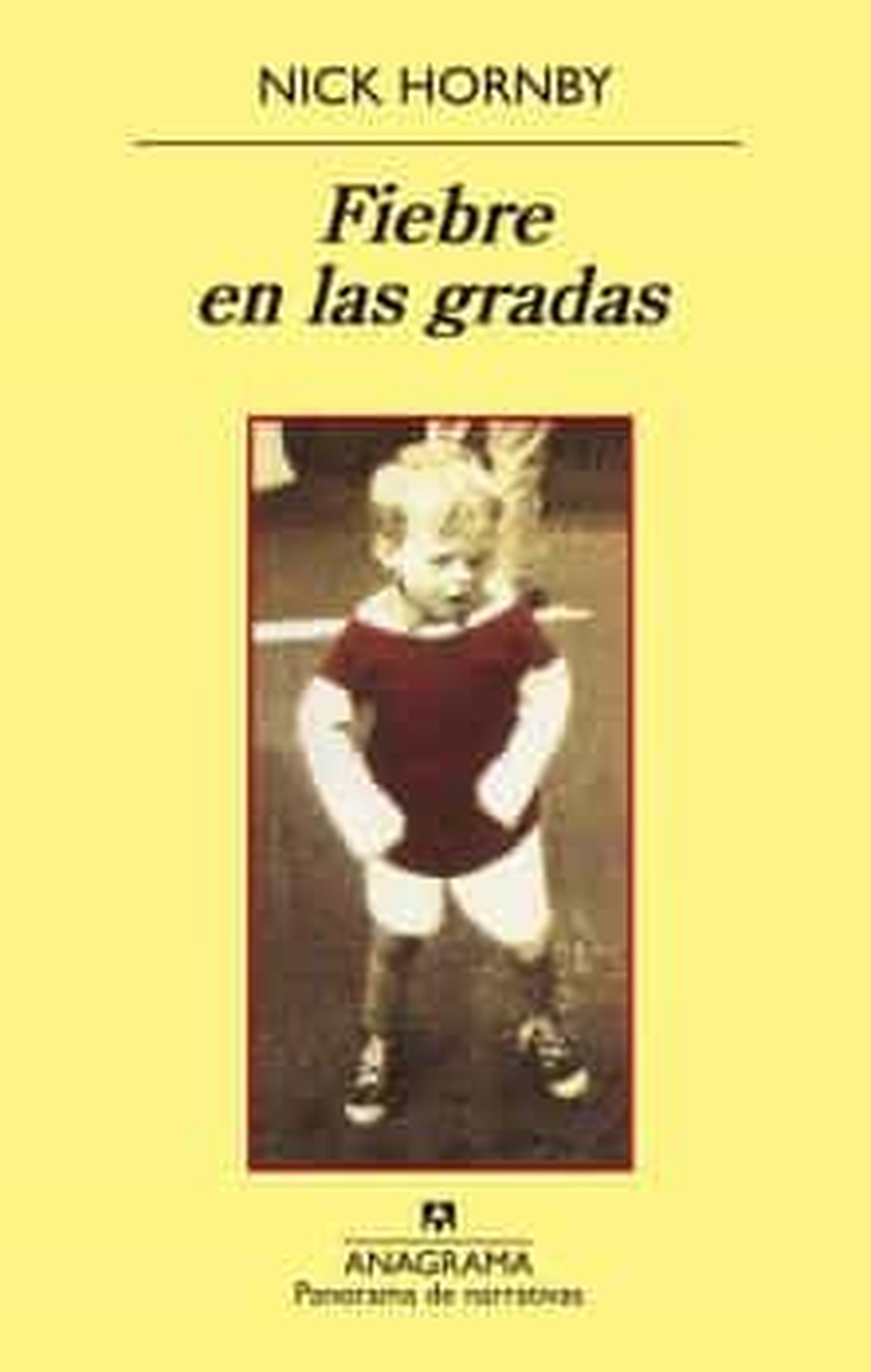 Fiebre En Las Gradas (3ª Ed.) - Hornby Nick