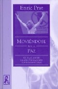 Moviendose Por La Paz. De Pax Christi A Las Movilizaciones Contra La G - Prat Enric