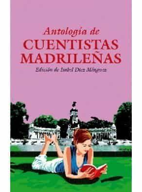 Antologia De Cuentistas Madrileñas - Vv.aa.