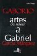 Gaborio Artes De Releer A Gabriel Garcia Marquez - Ortega Julio