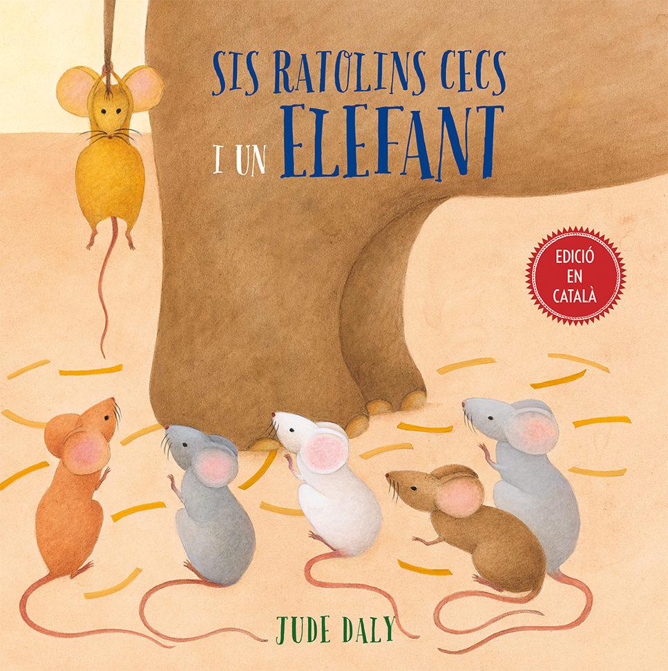 Sis Ratolins Cecs I Un Elefant - Daly Jude