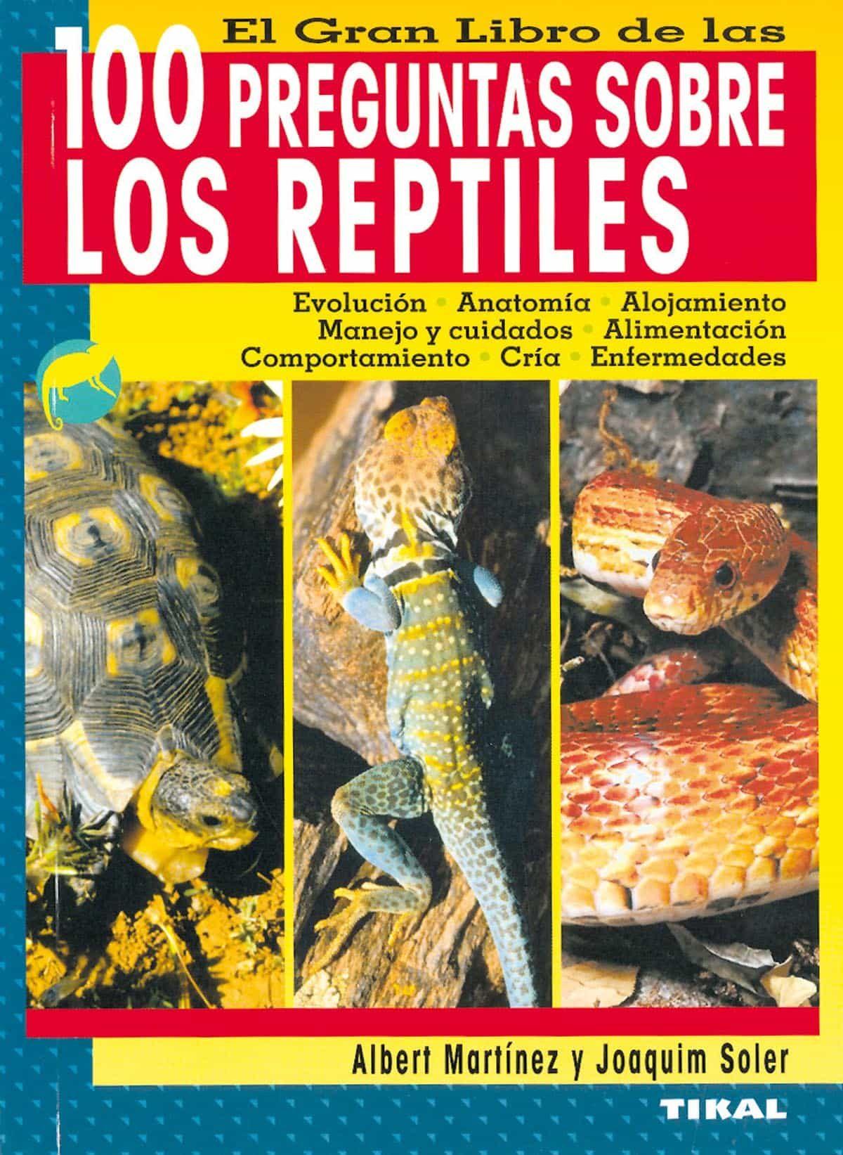 El Gran Libro De Las 100 Preguntas Sobre Los Reptiles - Martinez Albert