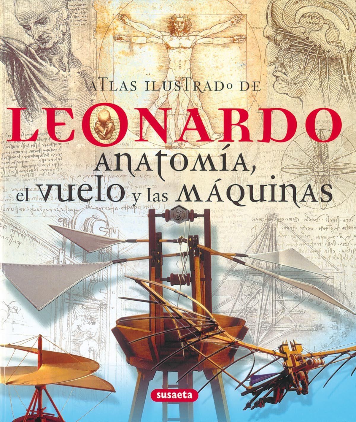 Leonardo: Anatomia El Vuelo Y Las Maquinas - Vv.aa.