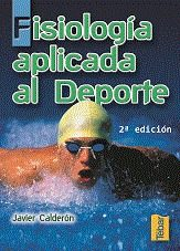 Fisiologia Aplicada Al Deporte (2ª Ed.) - Calderon Montero Francisco Javier