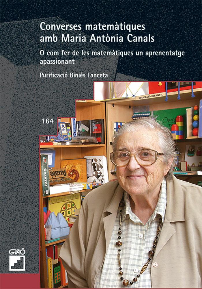 Converses Matematiques Amb Maria Antonia Canals - Binies Lanceta Purificacion
